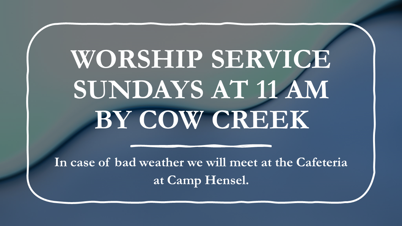 WORSHIP SERVICE SUNDAYS AT 11 AM BY COW 2